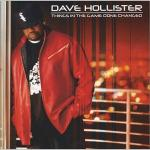 Dave Hollister - Things In The Game Done Canged