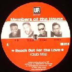 Members Of The House - Reach Out For The Love