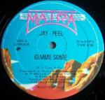 Jay - Peel - Gimme Some