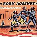Born Against - Battle Hymns Of The Race War
